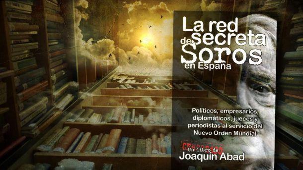 Leer en vacaciones: 'La red secreta de Soros en España', de Joaquín Abad